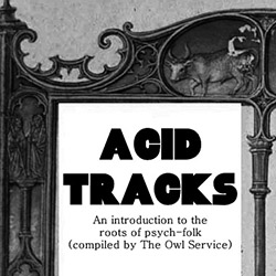 250-Acid-Tracks-An-Introduction-to-the-roots-of-psych-folk-compiled-by-The-Owl-Service-Rif-Mountain-A-Year-In-The-Country