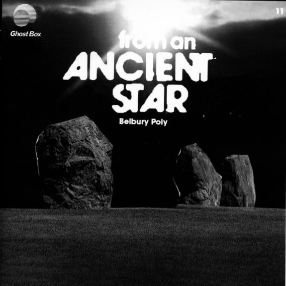 Belbury Poly-from an Ancient Star-Ghost Box-14 tracks hauntology-A Year In The Country