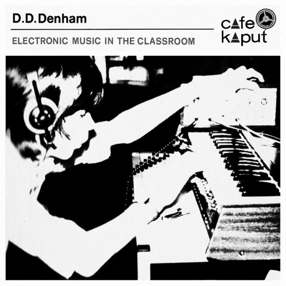 Cafe Kaput-Jon Brooks-DD Denham-Electronic Music In The Classroom-A Year In The Country