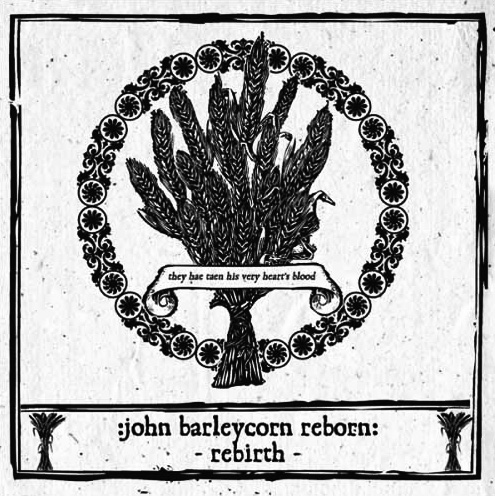 John Barleycorn Reborn Rebirth-Dark Britannica-Cold Spring-A Year In The Country