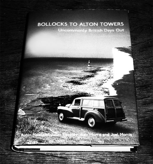Bollocks To Alton Towers-Uncommonly British Days Out-Robin Halstead-Jason Hazeley-Alex Morris-Joel Morris-A Year In The Country-cover