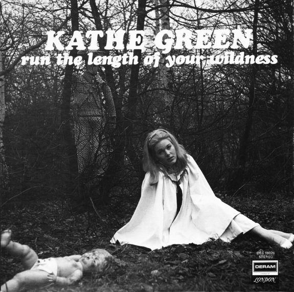 Kathe Green-Run The Length Of Your Wildness-album cover