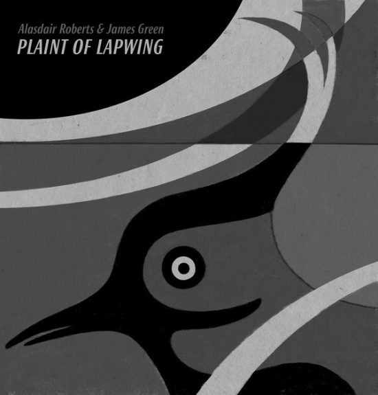 Alasdair Roberts-James Green-Plaint of Lapwing-album cover art-Clay Pipe Music