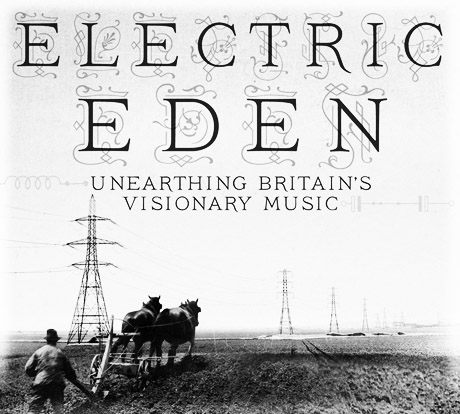 Electric Eden-A Year In The Country