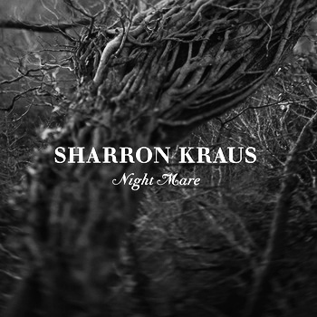 Sharron Kraus-Night Mare-Pilgrim Chants & Pastoral Trails-Second Language Music-A Year In The Country