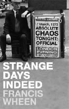 Strange-Days-Indeed-Francis Wheen-A Year In The Country