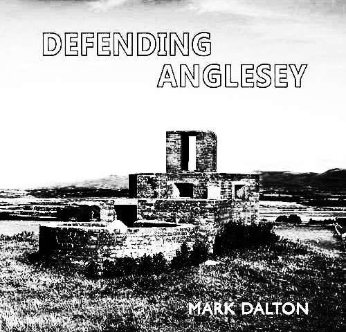 Defending Anglesey-Mark Dalton-A Year In The Country