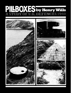 Henry Wills-Pillboxes-A Study Of UK Defences-A Year In The Country