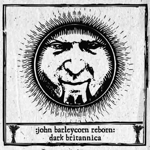 John Barleycorn Reborn-Dark Britannica-Cold Spring-A Year In The Country