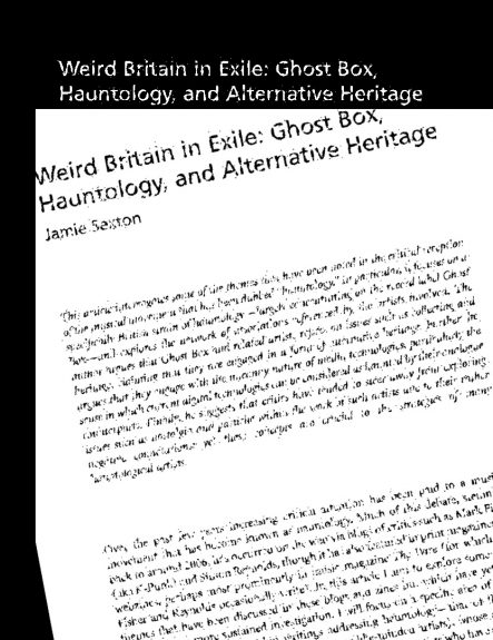 Weird Britain in Exile: Ghost Box, Hauntology, and Alternative Heritage-Jamie Sexton-A Year In The Country