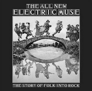 The All New Electric Muse-The Story Of Folk Into Rock-A Year In The Country