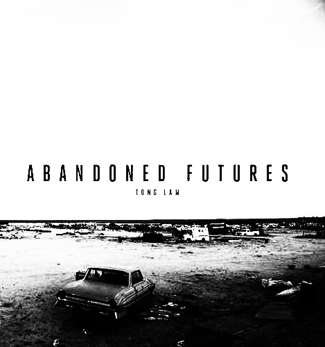 Abandoned Futures-Tong Lam-A Year In The Country