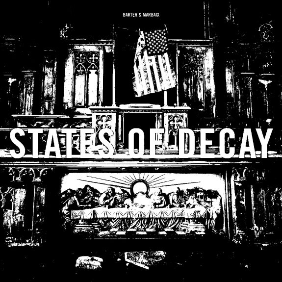 Barter and Marbaix-States Of Decay