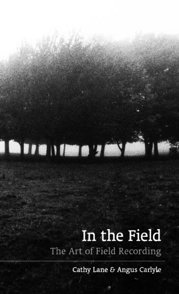 In The Field-The Art Of Field Recording-Cathy Lane & Angus Carlyle-A Year In The Country