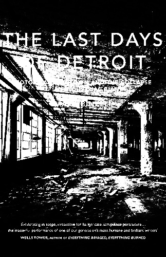 Last Days of Detroit-Mark Binelli-A Year In The Country