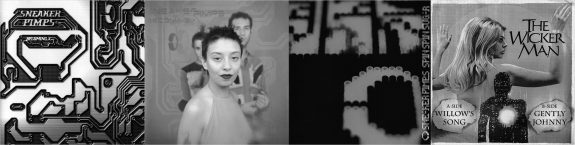 The Sneaker Pimps-How Do-Willows Song-Becoming X-Spin Spin Sugar-Kelli Ali-The Wicker Man
