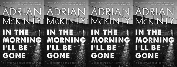 Adrian McKinty-In The Morning I'll Be Gone-cover