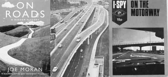 Joe Moran-On Roads-A Hidden History-book-I-Spy-On The Motorway-booklet-2